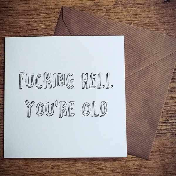 fucking-hell-youre-old